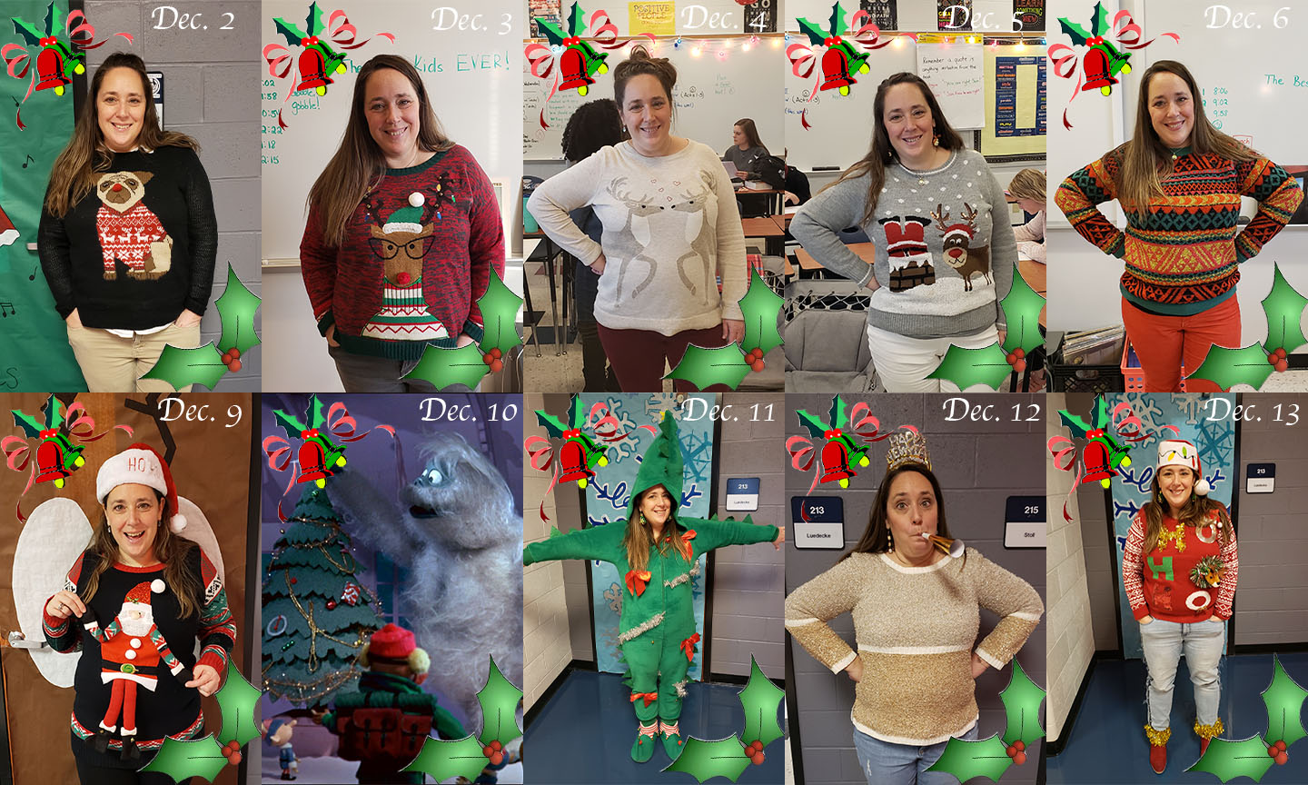 Mrs. T-O wore a fun and funky Christmas sweater every day of December until winter break. On Dec. 10, Mrs. T-O was out so Bumble, the abominable snowman from Rudolph, is shown on that day for her father who used to imitate Bumble as a kid to make her laugh.
