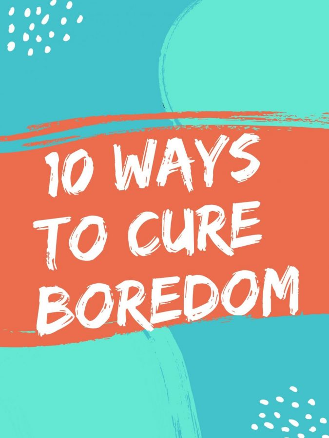 10 Ways To Cure Boredom