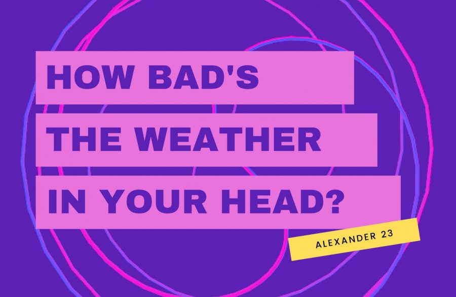 %22How+bads+the+weather+in+your+head%3F%22+is+a+lyrics+from+the+song+%22Brainstorm%22by+Alexander+23.