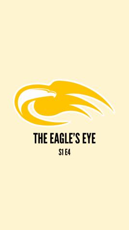 THE EAGLES EYE | S1E4