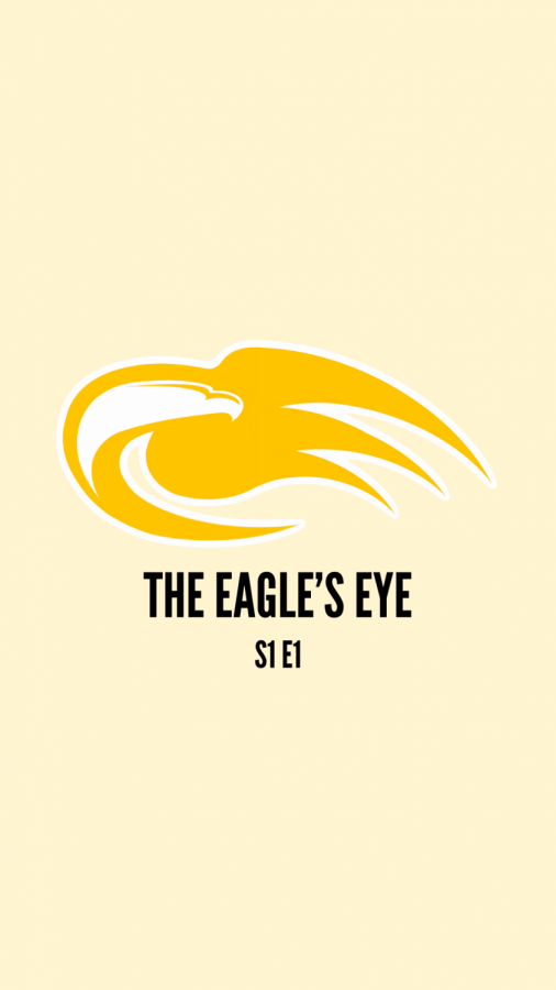 THE EAGLES EYE | S1E1